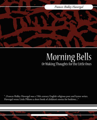 Morning Bells or Waking Thoughts for the Little Ones (Paperback)