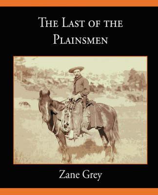 The Last of the Plainsmen (Paperback)