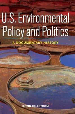 U.S. Environmental Policy and Politics: A Documentary History (Hardback)