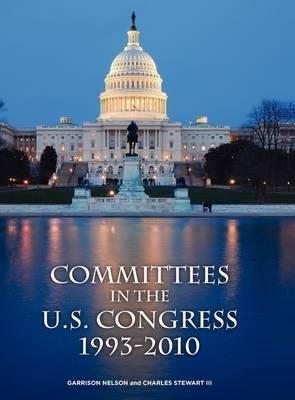 Committees in the U.S. Congress 1993-2010 (Hardback)