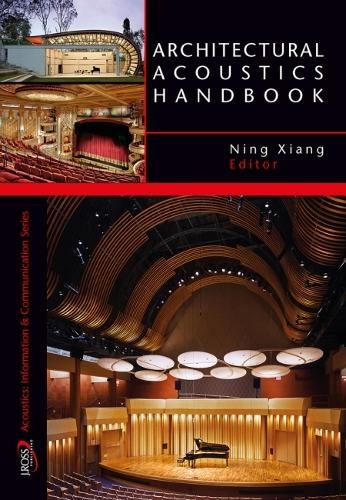 Architectural Acoustics Handbook - Acoustics: Information & Communication Series (Hardback)