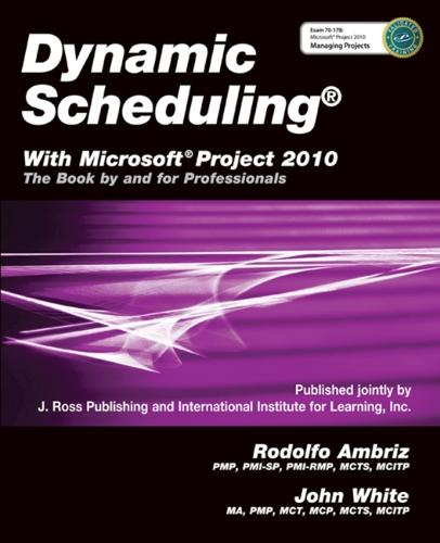 Dynamic Scheduling: With Microsoft Project 2010 (Paperback)