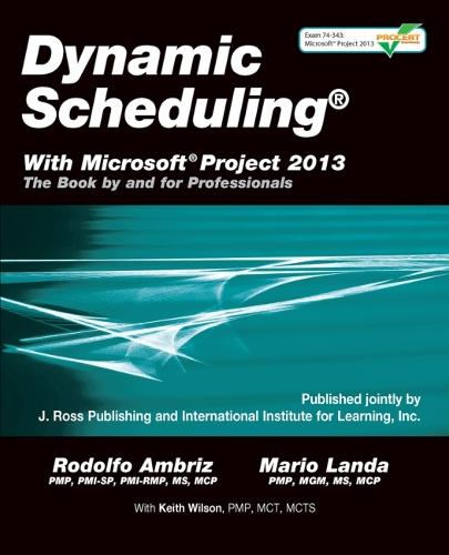 Dynamic Scheduling with Microsoft Project 2013 (Paperback)