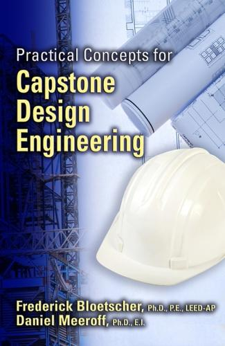 Practical Concepts for Capstone Design Engineering (Paperback)