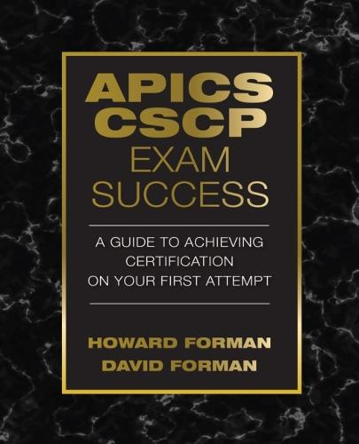 APICS CSCP Exam Success: A Guide to Achieving Certification on Your First Attempt (Paperback)