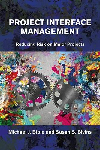 Project Interface Management: Reducing Risk on Major Projects (Hardback)