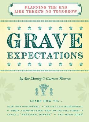 Grave Expectations: Planning the End Like There's No Tomorrow (Paperback)