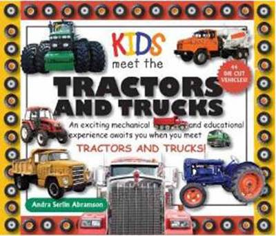 Kids Meet the Tractors and Trucks: An exciting mechanical and educational experience awaits you when you meet tractors and trucks - Kids Meet 1 (Hardback)