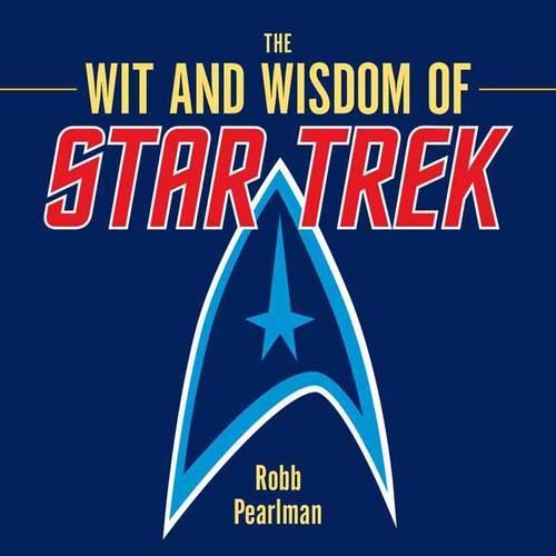 The Wit and Wisdom of Star Trek (Hardback)
