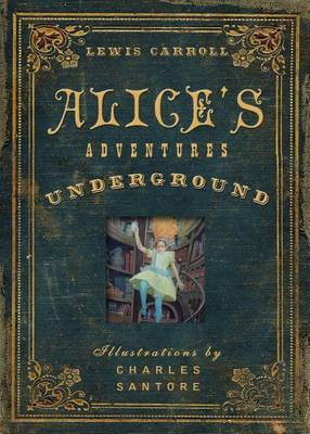 Alice's Adventures Under Ground (Hardback)