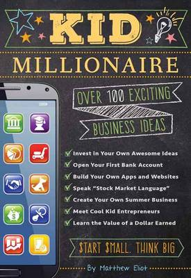 The Kid Millionaire: Over 100 Exciting Business Ideas (Paperback)