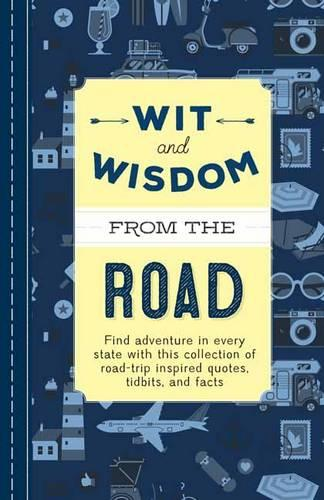 Wit and Wisdom from the Road: A Collection of Quotes and Tidbits About Life on the Road (Hardback)