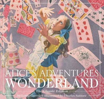 Alice's Adventures in Wonderland: The Classic Edition - The Classic Edition 10 (Hardback)