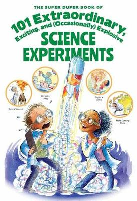 The Super Duper Book of 101 Extraordinary Science Experiments (Paperback)