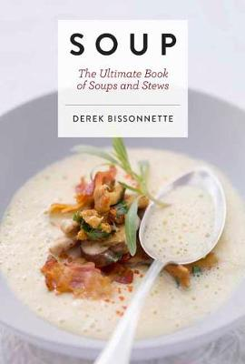 Soup: The Ultimate Book of Soups and Stews (Hardback)