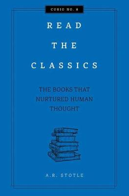 Read the Classics: The Books that Nurtured Human Thought - Curios (Hardback)