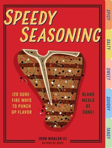 Speedy Seasoning: 120 Sure-Fire Ways to Punch Up Flavor (Board book)