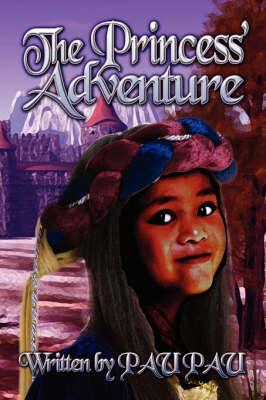 The Princess' Adventure (Paperback)