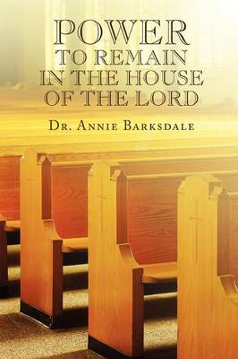 Power to Remain in the House of the Lord (Paperback)