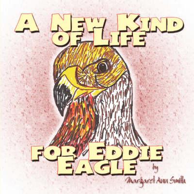 A New Kind of Life for Eddie Eagle (Paperback)