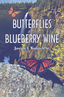 Butterflies and Blueberry Wine (Paperback)