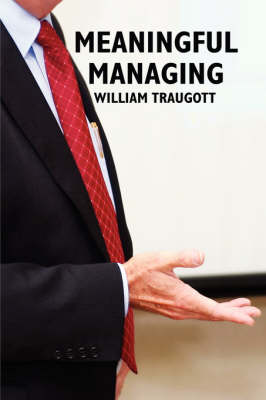 Meaningful Managing (Paperback)