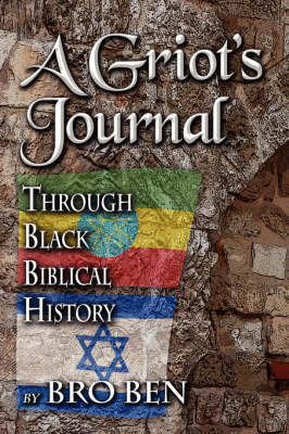 A Griot's Journal: Through Black Biblical History (Paperback)