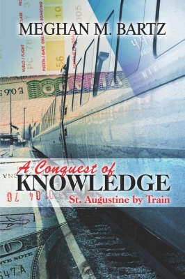 A Conquest of Knowledge: St. Augustine by Train (Paperback)