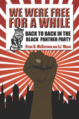 We Were Free for a While: Back to Back in the Black Panther Party (Paperback)