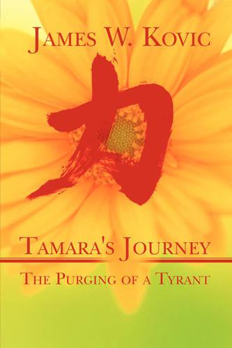 Tamara's Journey: The Purging of a Tyrant (Paperback)