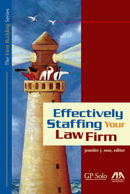 Effectively Staffing Your Law Firm (Paperback)