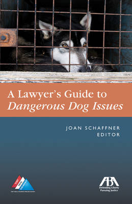 The Lawyer's Guide to Dangerous Dog Issues (Paperback)