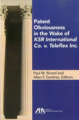 Patent Obviousness in the Wake of Ksr International Co. v. Teleflex Inc. (Paperback)