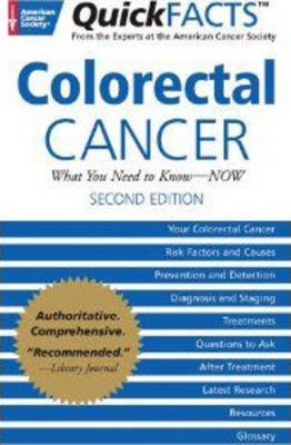 QuickFACTS Colorectal Cancer: What Your Need to Know - Now (Paperback)