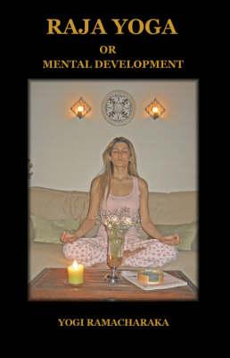 Raja Yoga or Mental Development (Paperback)