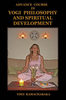 Advance Course in Yogi Philosophy and Spiritual Development (Paperback)