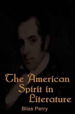The American Spirit in Literature: Chronicles of America Series; V. 34 (Paperback)