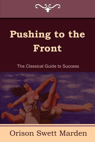 Pushing to the Front (the Complete Volume; Part 1 & 2) (Paperback)