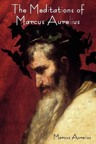 The Meditations of Marcus Aurelius (Paperback)