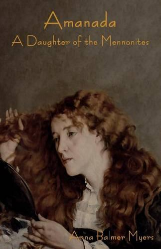 Amanada: A Daughter of the Mennonites (Paperback)