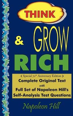 Think and Grow Rich - Complete Original Text: Special 70th Anniversary Edition - Laminated Hardcover (Hardback)