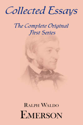 Collected Essays: Complete Original First Series (Hardback)