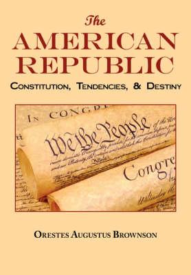The American Republic: Complete Original Text (Paperback)