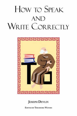 How to Speak and Write Correctly: Joseph Devlin's Classic Text (Paperback)
