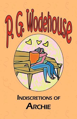 Indiscretions of Archie - Manor Wodehouse Collection (Paperback)