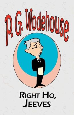 Right Ho, Jeeves - From the Manor Wodehouse Collection, a Selection from the Early Works of P. G. Wodehouse (Paperback)