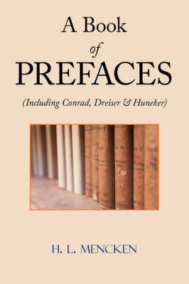 A Book of Prefaces (Including Conrad, Dreiser & Huneker) (Paperback)