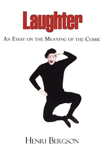 Laughter - An Essay on the Meaning of the Comic (Paperback)