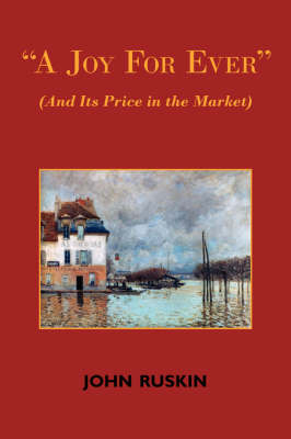 A Joy for Ever (and Its Price in the Market) - Two Lectures on the Political Economy of Art (Paperback)
