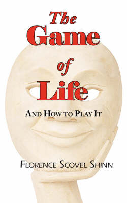 The Game of Life - And How to Play It (Paperback)